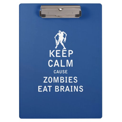 Keep Calm Cause Zombies Eat Brains Clipboard