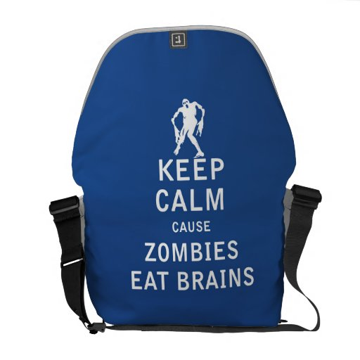 Keep Calm Cause Zombies Eat Brains Courier Bag
