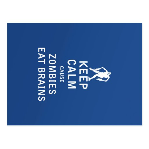 Keep Calm Cause Zombies Eat Brains Post Cards
