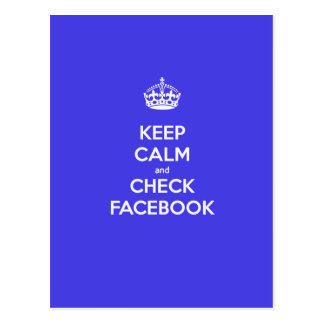 Keep Calm & Check Facebook Postcard