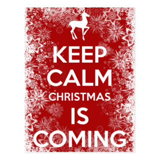 Keep Calm Christmas is Coming Postcard