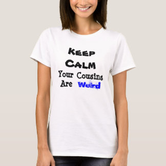 Keep Calm Cousins T-Shirt