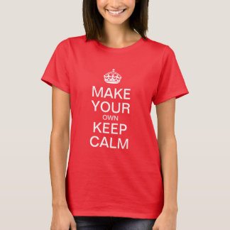 Keep Calm Customizable Template - Red T-Shirt