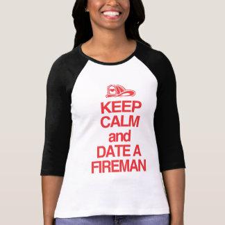 Keep Calm & Date A Firefighter Tee Shirt
