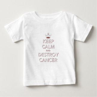 Keep Calm & Destroy Cancer 2 Baby T-Shirt