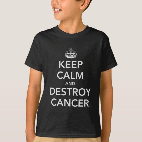 Keep Calm & Destroy Cancer T-Shirt