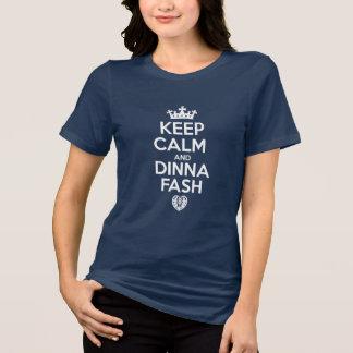 Keep Calm - Dinna Fash Heart T-Shirt