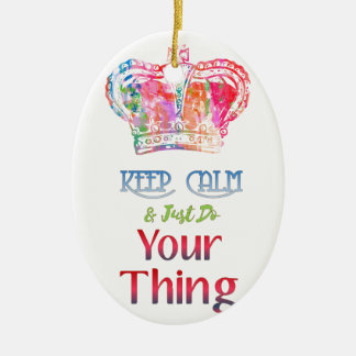 Keep Calm Do Your Thing Ceramic Ornament