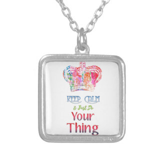 Keep Calm Do Your Thing Silver Plated Necklace