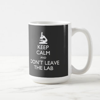 Keep Calm Don't Leave the Lab Mug