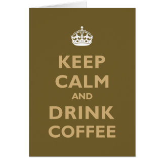 Keep Calm & Drink Coffee Card