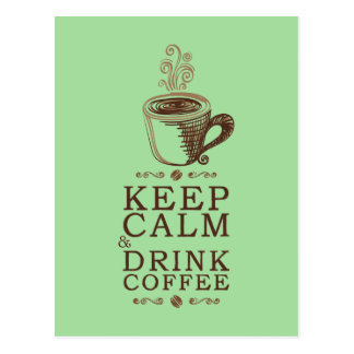 Keep Calm Drink Coffee - Green Postcard
