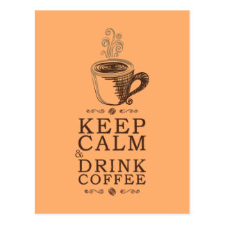 Keep Calm Drink Coffee - Orange Postcard