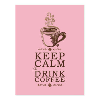 Keep Calm Drink Coffee - Pink Postcard
