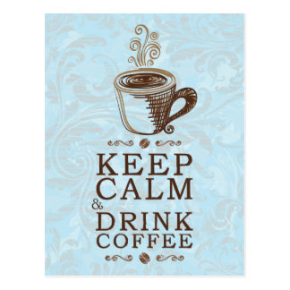 Keep Calm Drink Coffee Postcard