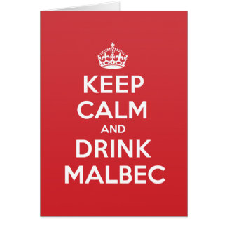 Keep Calm Drink Malbec Greeting Note Card