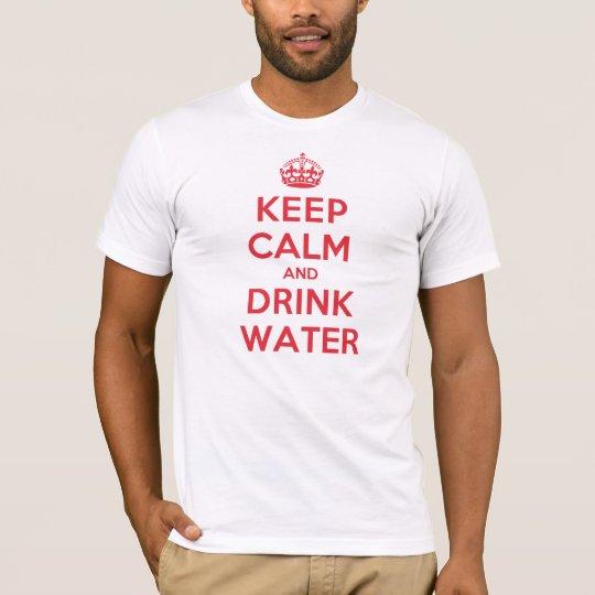 Keep Calm Drink Water T-Shirt