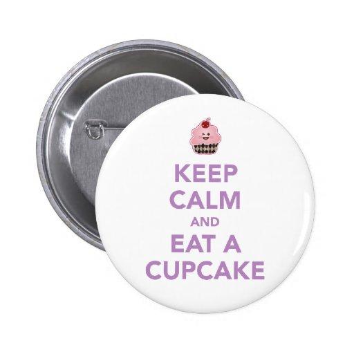 Keep Calm & Eat A Cupcake Pinback Buttons