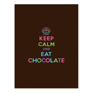 Keep Calm & Eat Chocolate Postcard