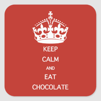 KEEP CALM  EAT  CHOCOLATE SQUARE STICKER