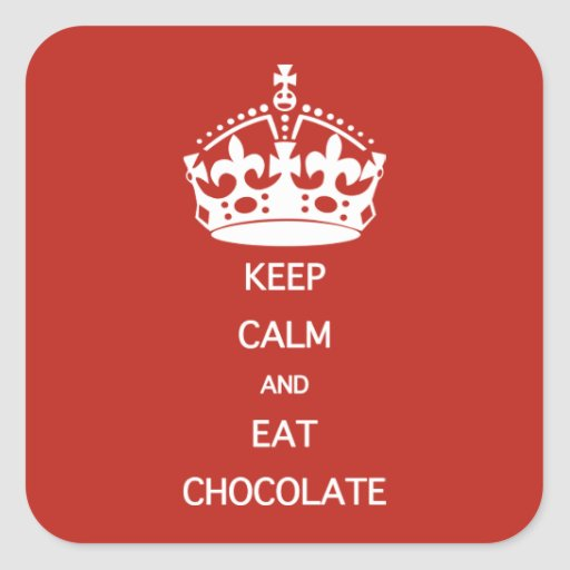 KEEP CALM  EAT  CHOCOLATE STICKERS