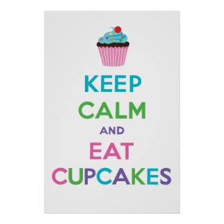 Keep Calm & Eat Cupcakes ll Poster