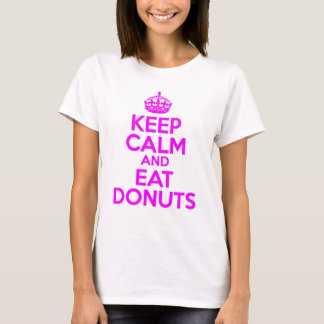 KEEP CALM EAT DONUTS T-Shirt