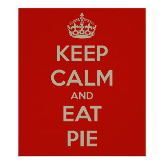 Keep Calm & Eat Pie Wall Poster