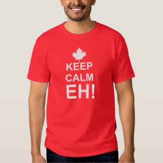 Keep Calm EH! Shirt