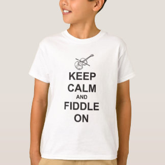 Keep Calm & Fiddle On T-Shirt
