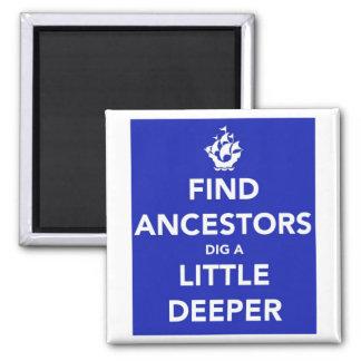 Keep Calm ~ Find Ancestors - Dig a Little Deeper Square Magnet