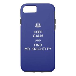 Keep Calm Find Mr. Knightley Emma Jane Austen iPhone 7 Case