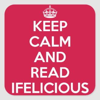 Keep Calm for Ifelicious readers Square Sticker