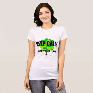 keep calm free your to hair T-Shirt