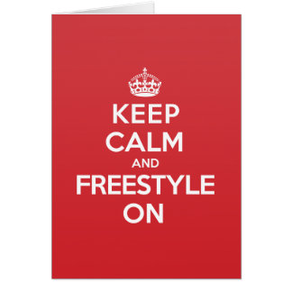 Keep Calm Freestyle Greeting Note Card
