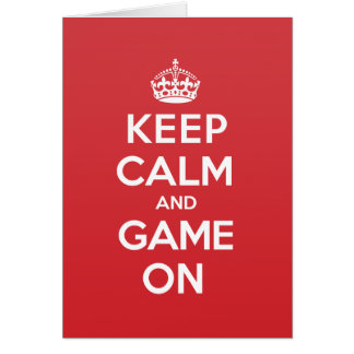 Keep Calm Game Greeting Note Card