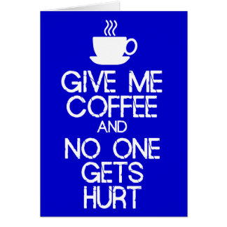 Keep Calm - Give me coffee Card