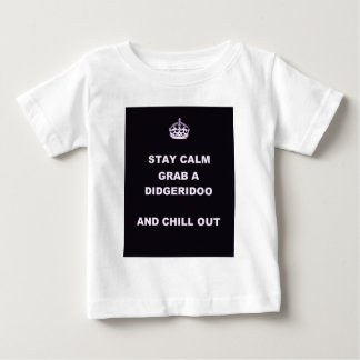KEEP CALM GRAB A DIDGERIDOO AND CHILL OUT BABY T-Shirt