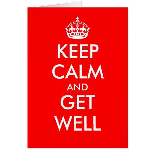 Keep calm greeting card   Keep calm and get well