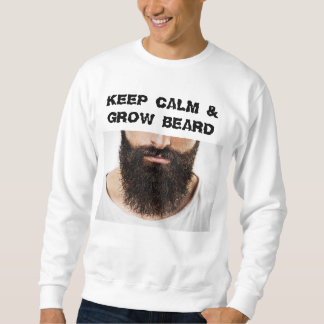 Keep calm & grow beard sweatshirt