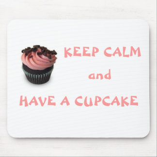 Keep Calm & Have a Cupcake Mouse Pad