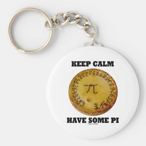 Keep Calm Have Some Pi (Pi On A Baked Pie) Key Chain