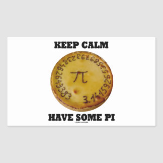 Keep Calm Have Some Pi Pi On A Baked Pie Rectangular Stickers