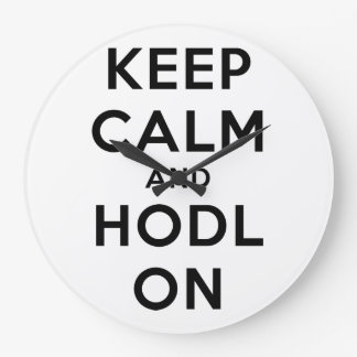 Keep Calm & HODL On Wall Clock