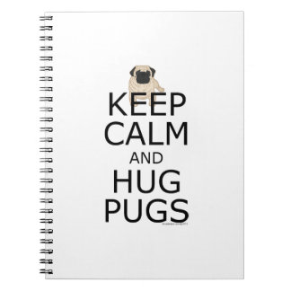 Keep Calm Hug Pugs Create Your Own Notebook