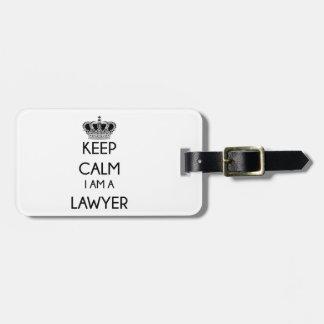 Keep Calm, I am a Lawyer Luggage Tag