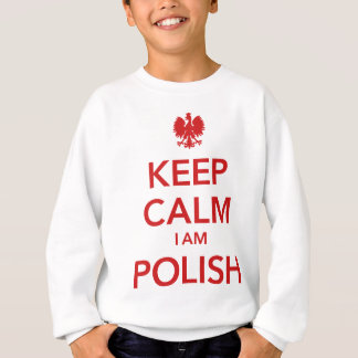 KEEP CALM I AM POLISH SWEATSHIRT