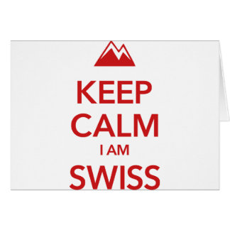 KEEP CALM I AM SWISS CARD