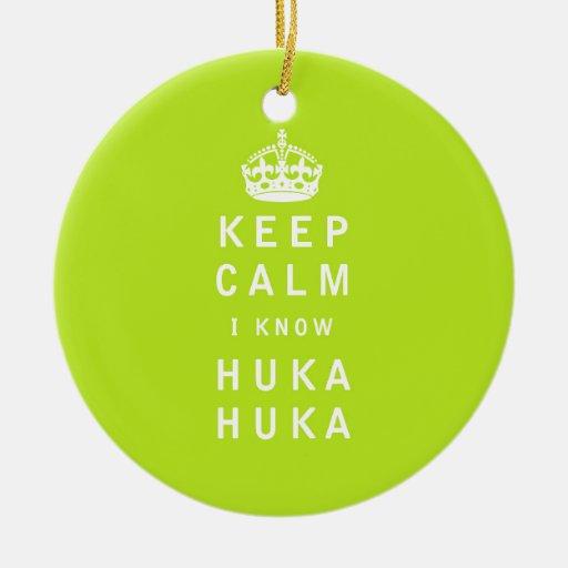Keep Calm I Know Huka Huka Christmas Tree Ornament