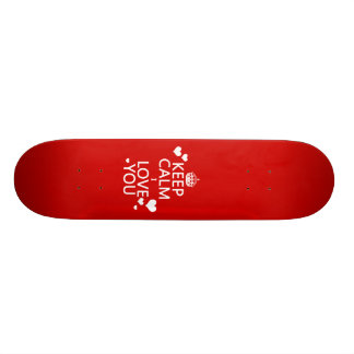 Keep Calm I Love You - all colors Skateboard Deck